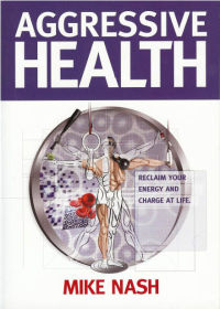 Click to enlarge Book: Aggressive Health: Reclaim Your Energy and Charge At Life