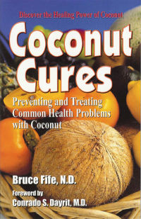 Click to enlarge Book: Coconut Cures: Preventing and Treating Common Health Problems with Coconut
