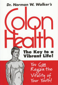 Click to enlarge Book: Colon Health: The Key to a Vibrant Life