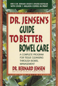 Click to enlarge Book: Dr. Jensen's Guide to Better Bowel Care