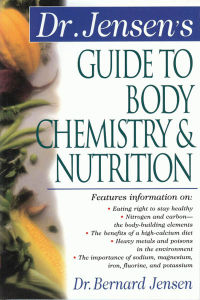 Click to enlarge Book: Dr. Jensen's Guide to Body Chemistry and Nutrition
