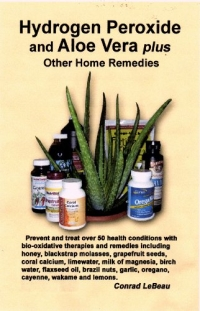 Click to enlarge Book: Hydrogen Peroxide and Aloe Vera Plus Other Home Remedies