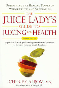 Click to enlarge Book: Juice Lady's Guide to Juicing for Health