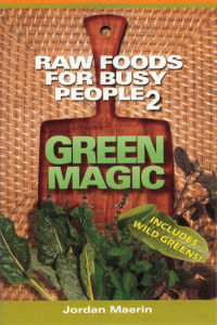 Click to enlarge Book: Raw Foods for Busy People 2: Green Magic