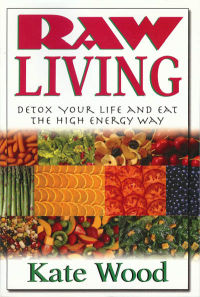 Click to enlarge Book: Raw Living: Detox Your Life and Eat the High Energy Way