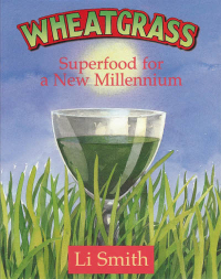 Click to enlarge Book: Wheatgrass: Superfood for a New Millennium