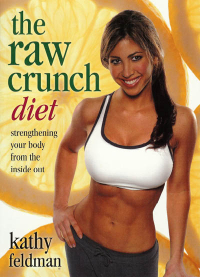 Click to enlarge Book: Raw Crunch Diet: Strengthening Your Body from the Inside Out