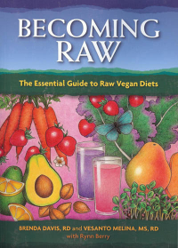Click to enlarge Book: Becoming Raw: The Comprehensive Guide to a Nutritious Raw Diet