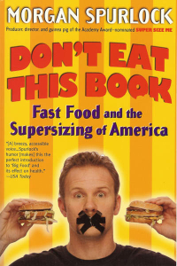 Click to enlarge Book: Don't Eat This Book: Fast Food and the Supersizing of America