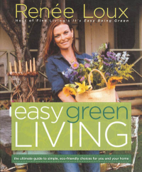 Click to enlarge Book: Easy Green Living: The Ultimate Guide to Simple, Eco-Friendly Choices for You and Your Home
