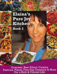 Click to enlarge Book: Elaina's Pure Joy Kitchen Recipe Book 2