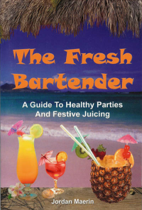 Click to enlarge Book: Fresh Bartender, The: A Guide to Healthy Parties and Festive Juicing