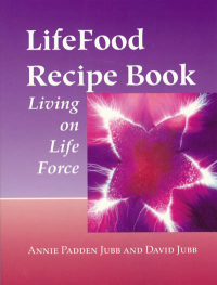 Click to enlarge Book: LifeFood Recipe Book: Living on Life Force