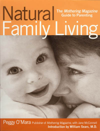 Click to enlarge Book: Natural Family Living: The Mothering Magazine Guide to Parenting