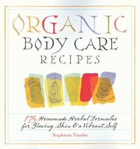 Click to enlarge Book: Organic Body Care Recipes: 150 Homemade Herbal Formulas for Glowing Skin & a Vibrant Self