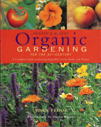 Click to enlarge Book: Organic Gardening for the 21st Century: A Complete Guide to Growing Vegetables, Fruits, Herbs and Flowers