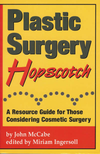 Click to enlarge Book: Plastic Surgery Hopscotch: A Resource Guide for Those Considering Cosmetic Surgery