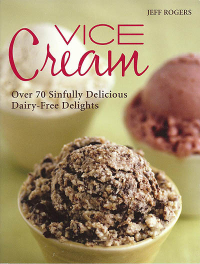 Click to enlarge Book: Vice Cream: Over 70 Sinfully Delicious Dairy-Free Delights