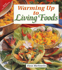 Click to enlarge Book: Warming Up to Living Foods