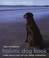Click to enlarge Book: Complete Holistic Dog Book, The