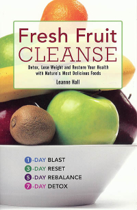 Click to enlarge Book: Fresh Fruit Cleanse: Detox, Lose Weight and Restore Your Health with Nature's Most Delicious Foods