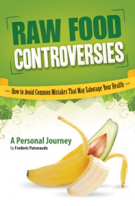Click to enlarge Book: Raw Food Controversies: How to Avoid Common Mistakes That May Sabotage Your Health