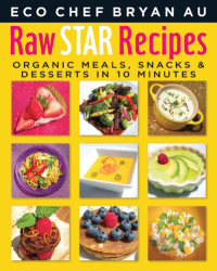 Click to enlarge Book: Raw Star Recipes: Organic Meals, Snacks, & Desserts in 10 Minutes